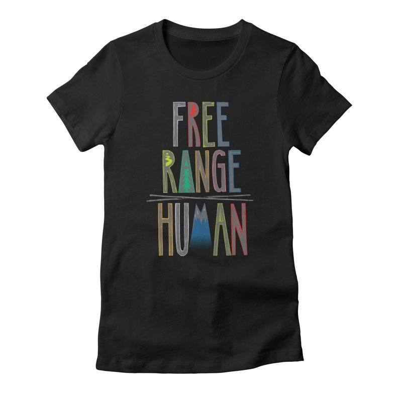 FREE RANGE HUMAN (party edition) Women's T-Shirt by iCKY the Great's Artist Shop