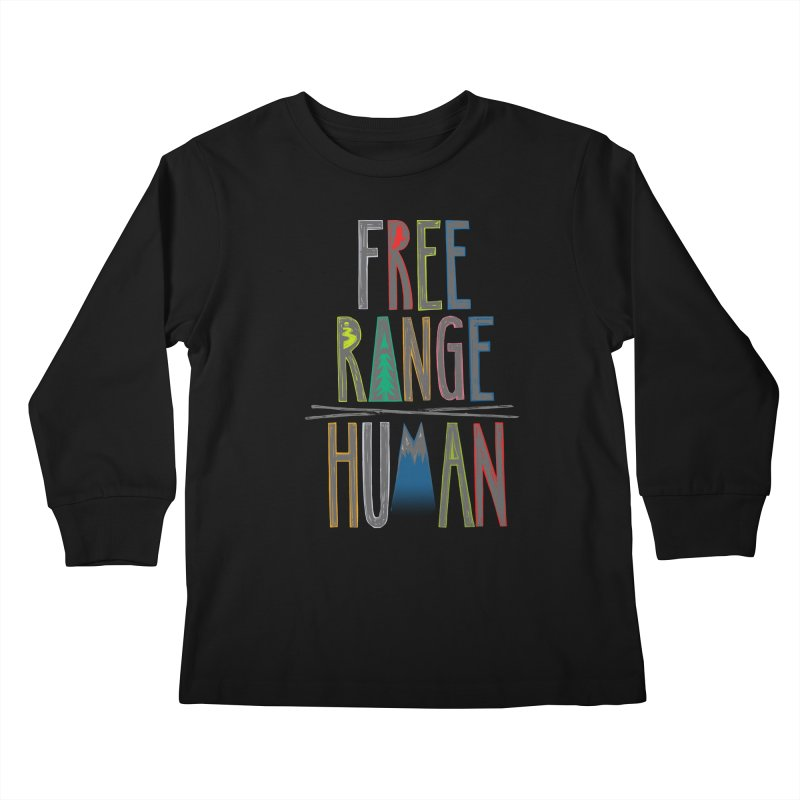 FREE RANGE HUMAN (party edition) Kids Longsleeve T-Shirt by iCKY the Great's Artist Shop