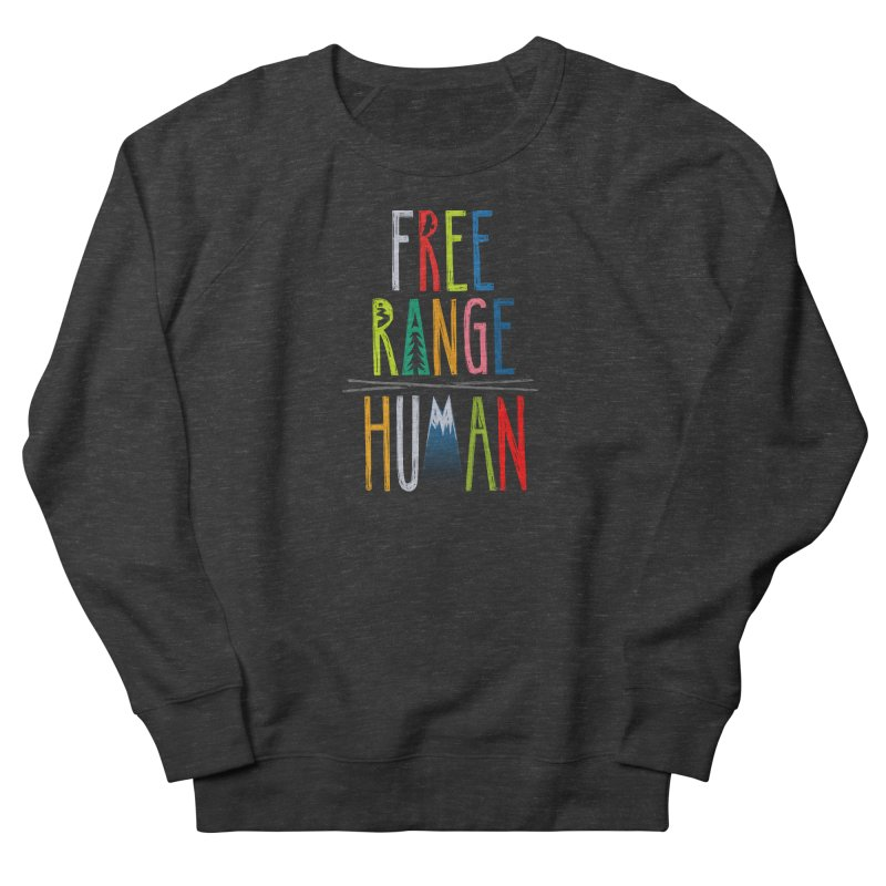 FREE RANGE HUMAN (super party edition) Women's French Terry Sweatshirt by iCKY the Great's Artist Shop