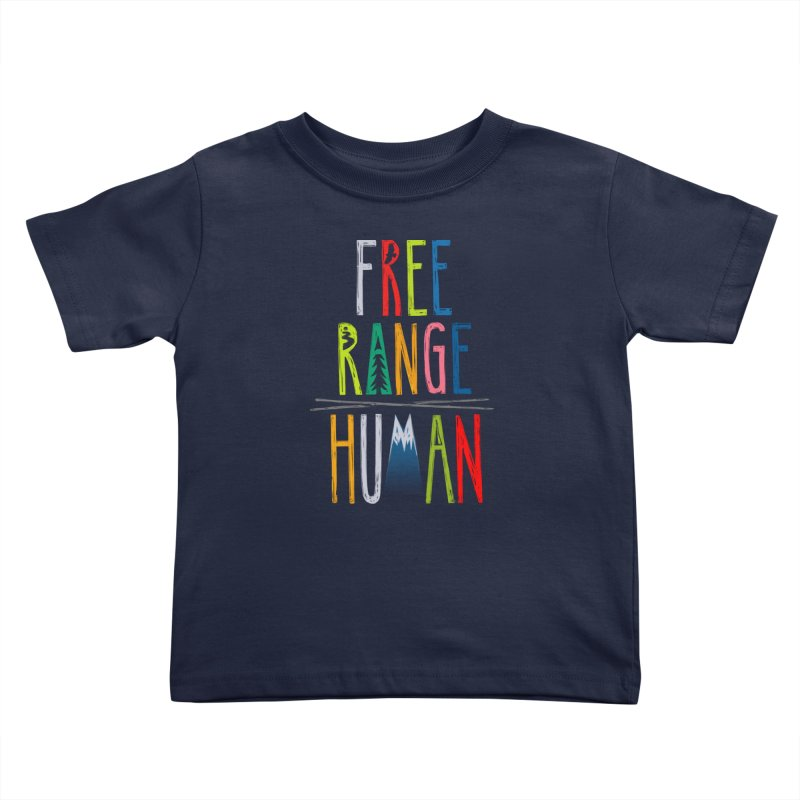 FREE RANGE HUMAN (super party edition) Kids Toddler T-Shirt by iCKY the Great's Artist Shop