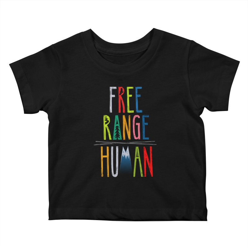 FREE RANGE HUMAN (super party edition) Kids Baby T-Shirt by iCKY the Great's Artist Shop