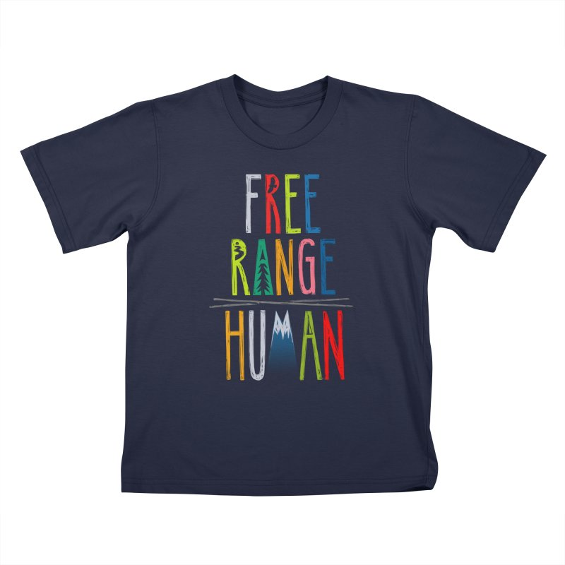 FREE RANGE HUMAN (super party edition) Kids T-Shirt by iCKY the Great's Artist Shop
