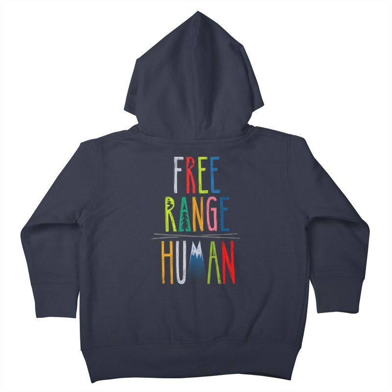 FREE RANGE HUMAN (super party edition) Kids Toddler Zip-Up Hoody by iCKY the Great's Artist Shop