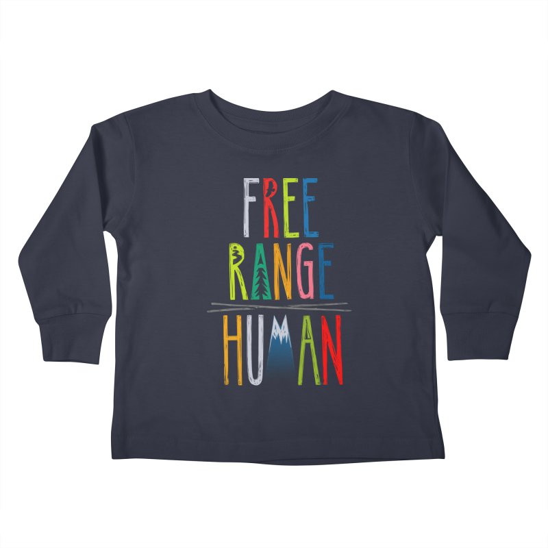 FREE RANGE HUMAN (super party edition) Kids Toddler Longsleeve T-Shirt by iCKY the Great's Artist Shop