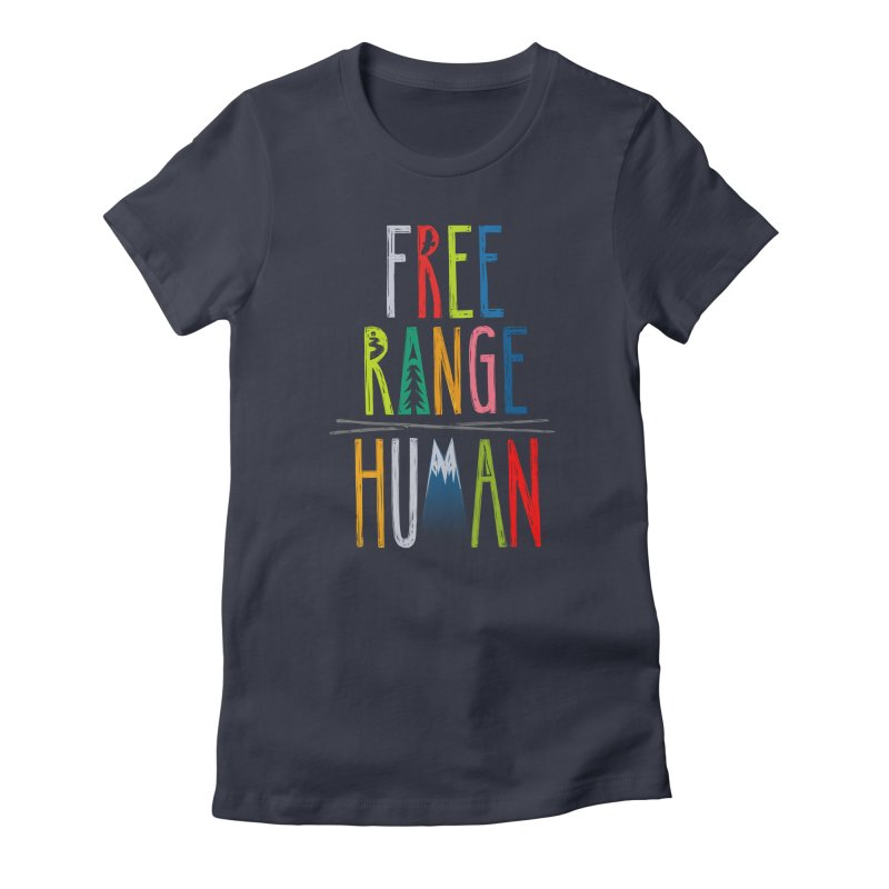 FREE RANGE HUMAN (super party edition) Women's T-Shirt by iCKY the Great's Artist Shop