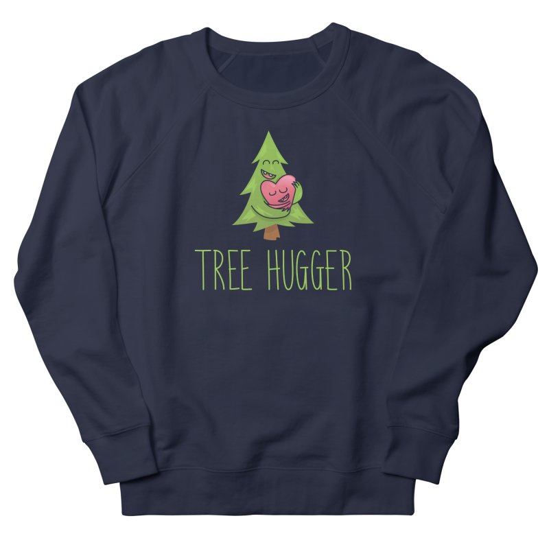 TREE HUGGER Women's French Terry Sweatshirt by iCKY the Great's Artist Shop