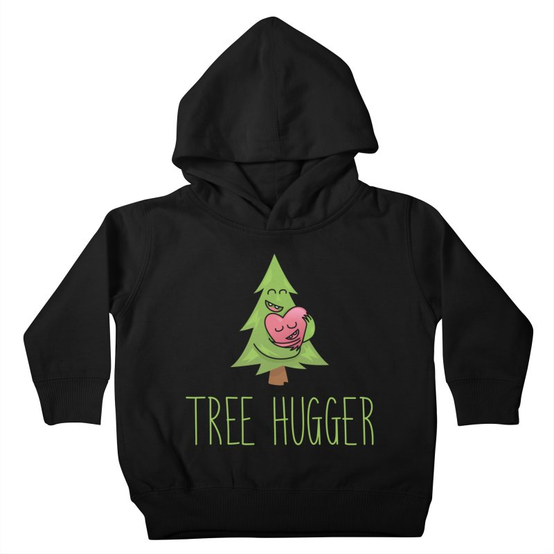 TREE HUGGER Kids Toddler Pullover Hoody by iCKY the Great's Artist Shop
