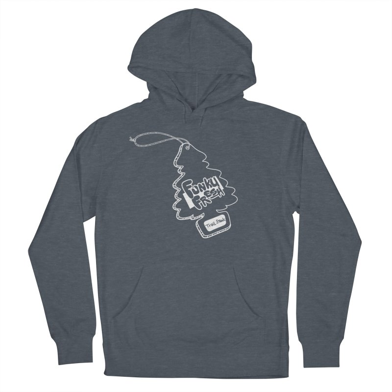 FUNKY FRESH (Trail Stank edition) Men's French Terry Pullover Hoody by iCKY the Great's Artist Shop