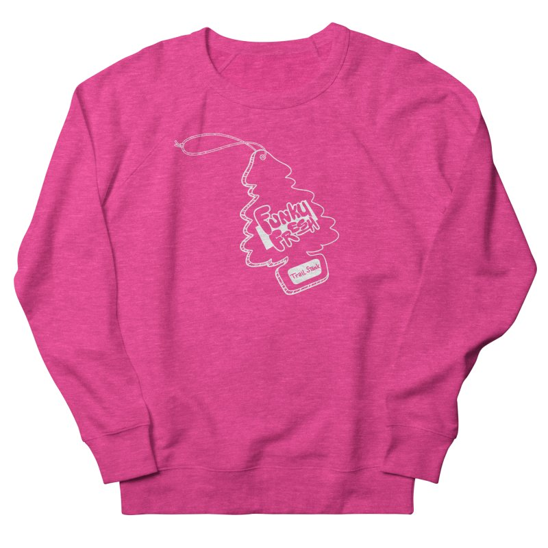 FUNKY FRESH (Trail Stank edition) Women's French Terry Sweatshirt by iCKY the Great's Artist Shop