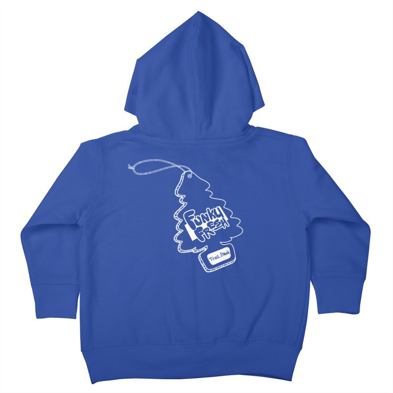 FUNKY FRESH (Trail Stank edition) Kids Toddler Zip-Up Hoody by iCKY the Great's Artist Shop