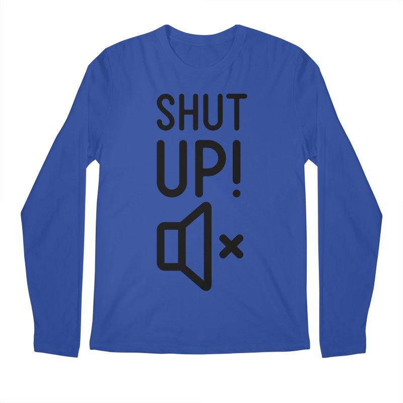 Shut Up! Men's Longsleeve T-Shirt by iconnico