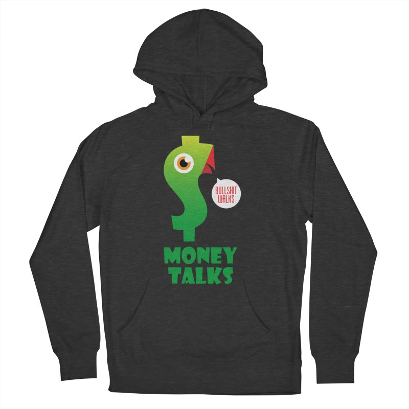 Money Talks Women's French Terry Pullover Hoody by iconnico