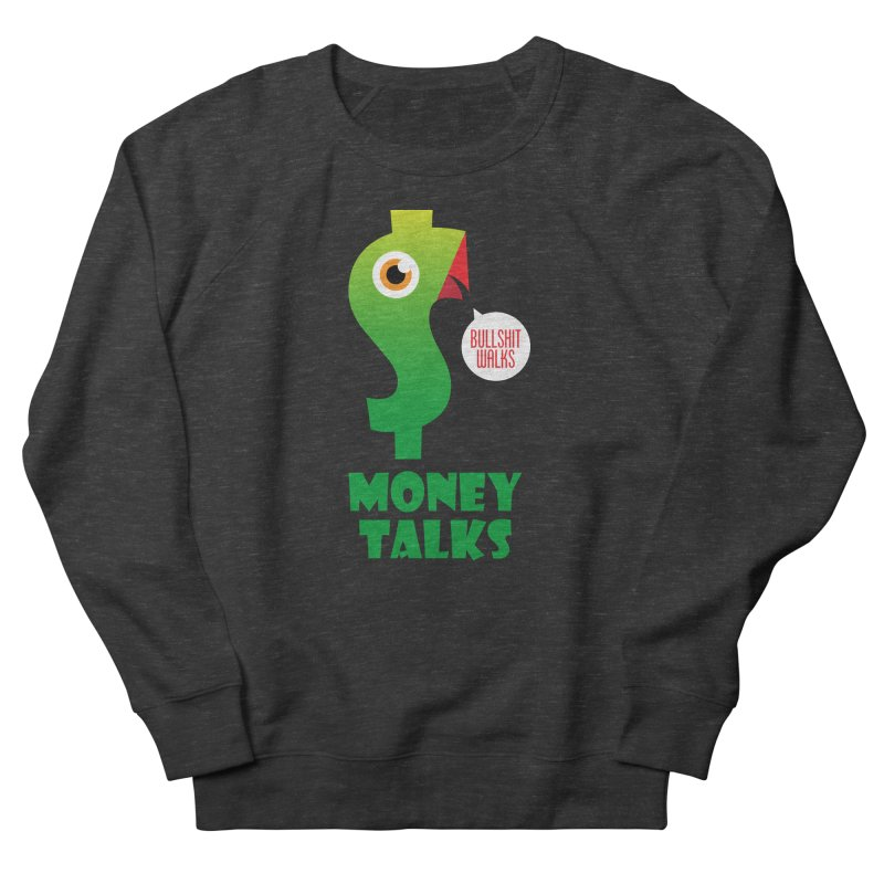Money Talks Women's French Terry Sweatshirt by iconnico
