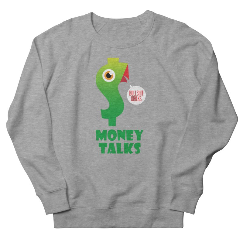 Money Talks Men's French Terry Sweatshirt by iconnico