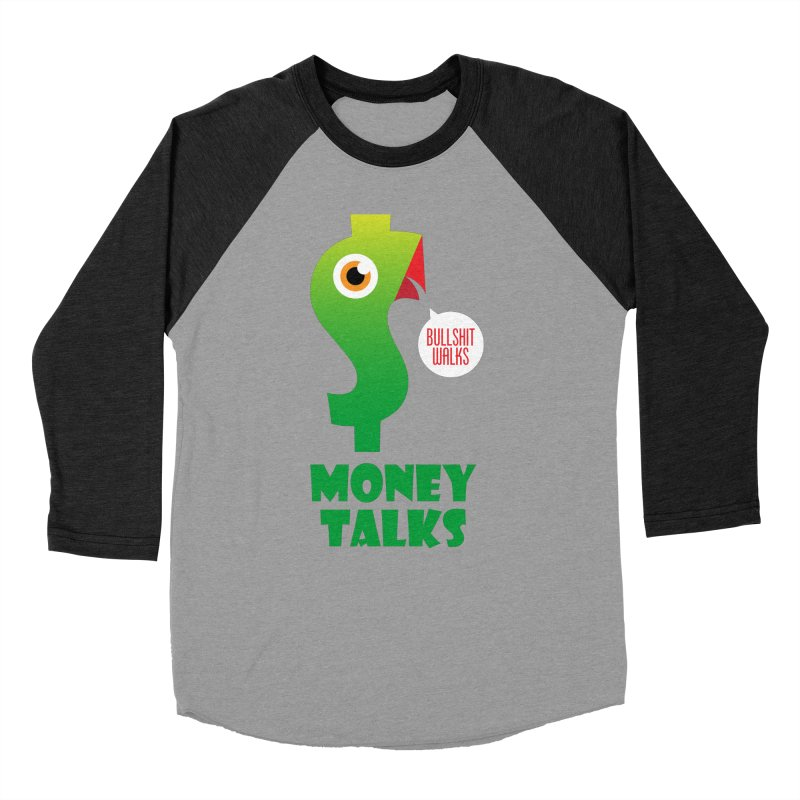 Money Talks Women's Baseball Triblend Longsleeve T-Shirt by iconnico