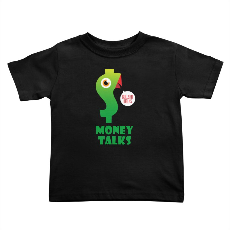 Money Talks Kids Toddler T-Shirt by iconnico