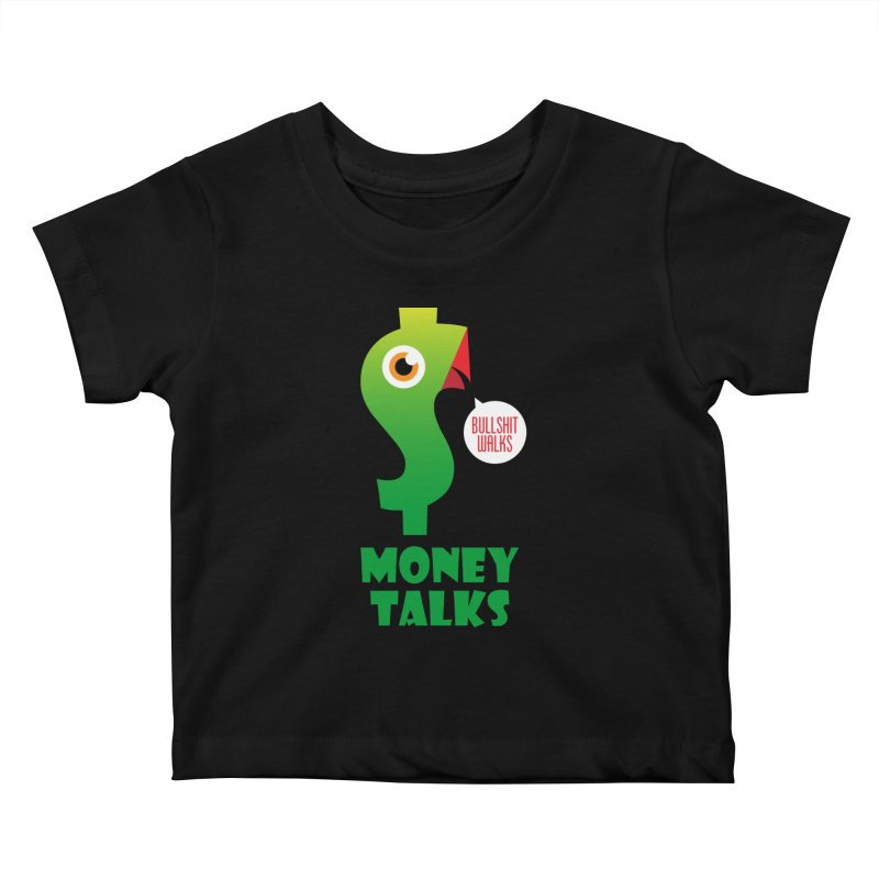 Money Talks Kids Baby T-Shirt by iconnico