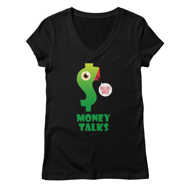 Money Talks Women's V-Neck by iconnico