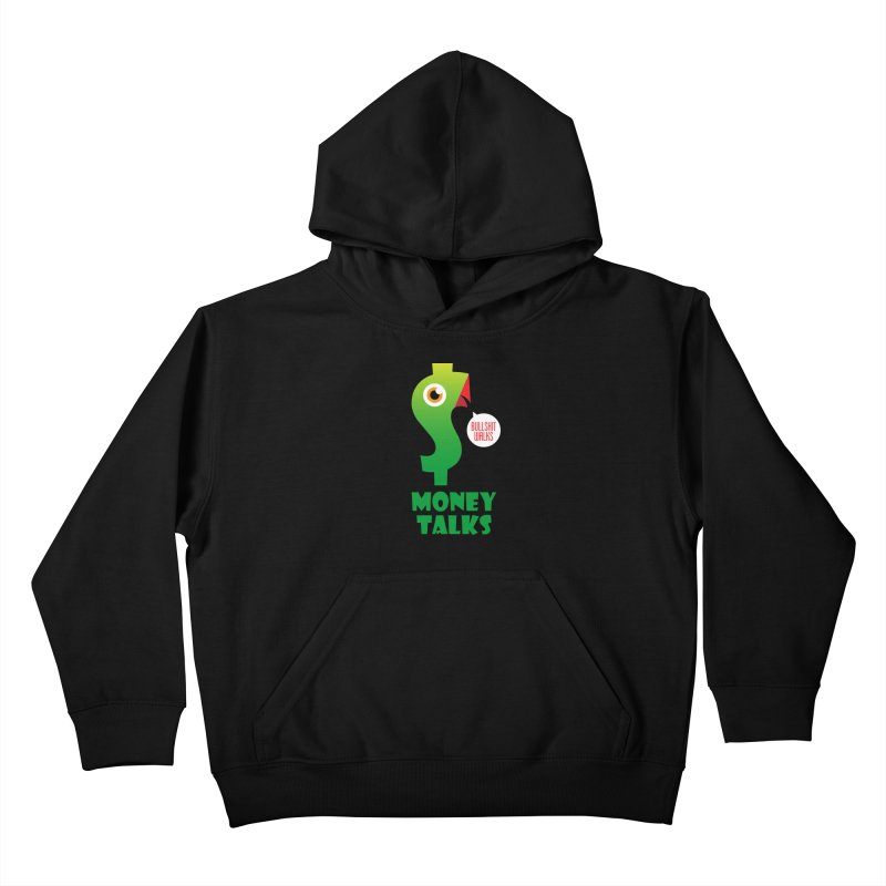 Money Talks Kids Pullover Hoody by iconnico