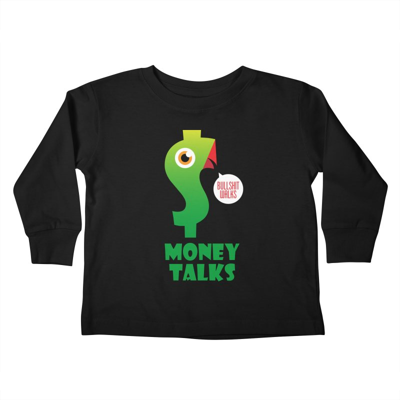 Money Talks Kids Toddler Longsleeve T-Shirt by iconnico