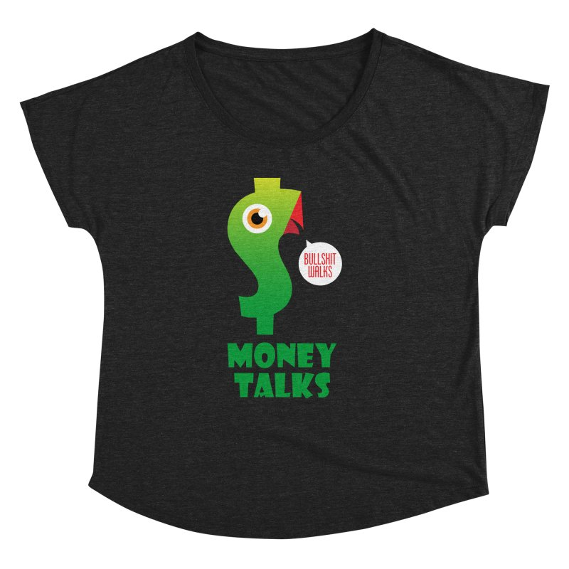 Money Talks Women's Dolman Scoop Neck by iconnico