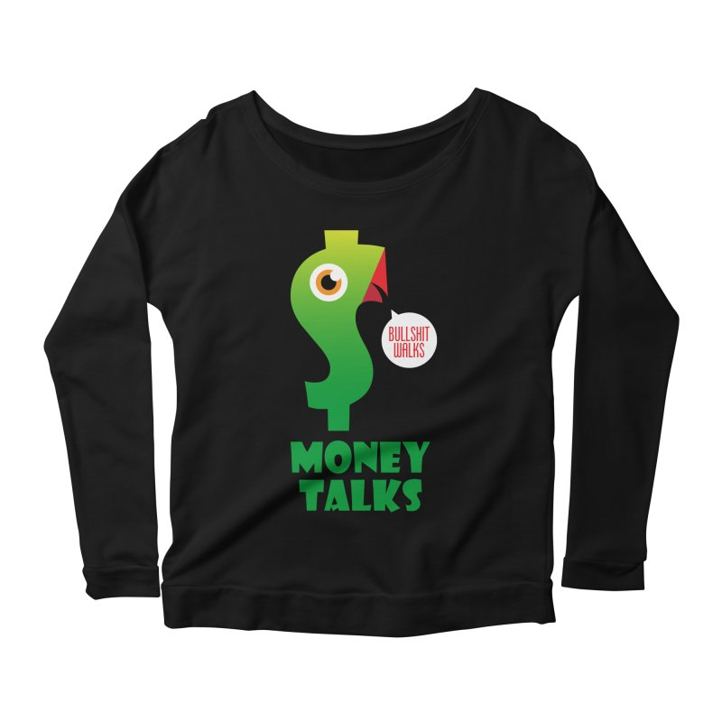 Money Talks Women's Scoop Neck Longsleeve T-Shirt by iconnico
