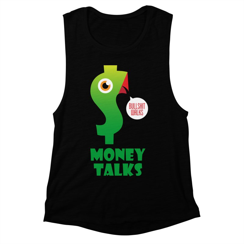 Money Talks Women's Muscle Tank by iconnico