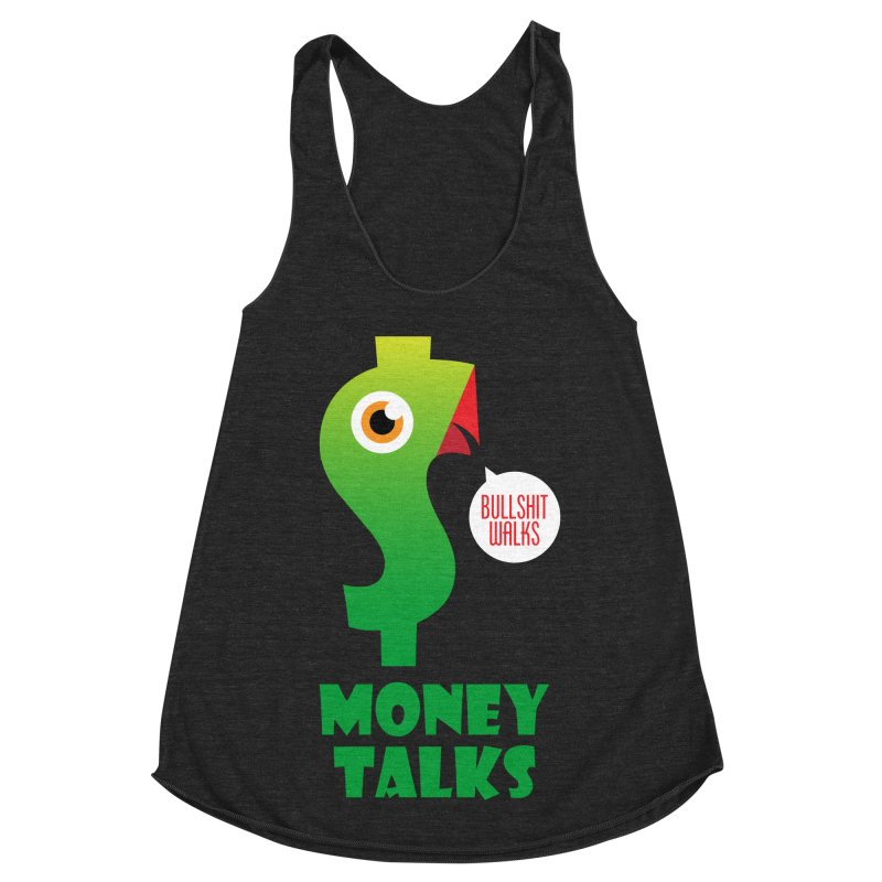 Money Talks Women's Racerback Triblend Tank by iconnico