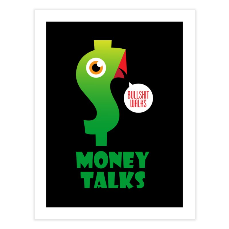 Money Talks Home Fine Art Print by iconnico