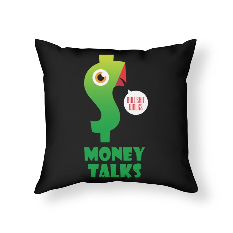 Money Talks Home Throw Pillow by iconnico