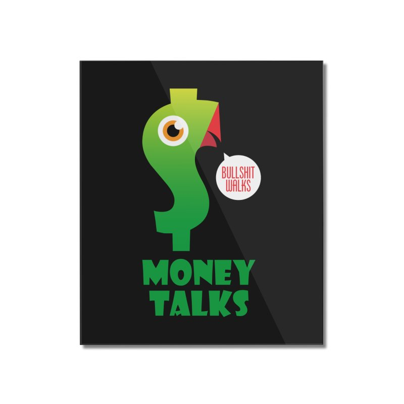 Money Talks Home Mounted Acrylic Print by iconnico