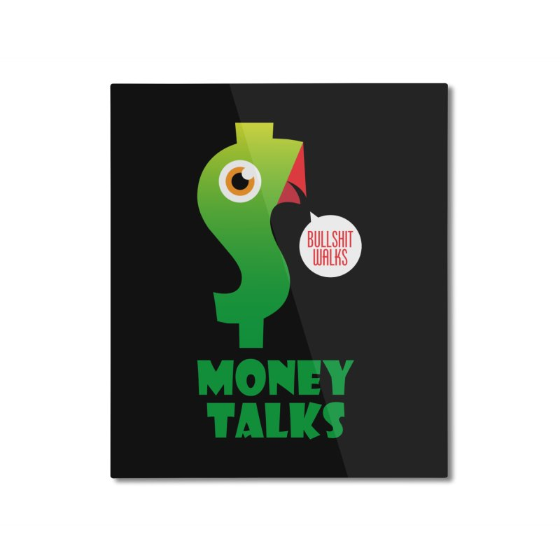 Money Talks Home Mounted Aluminum Print by iconnico