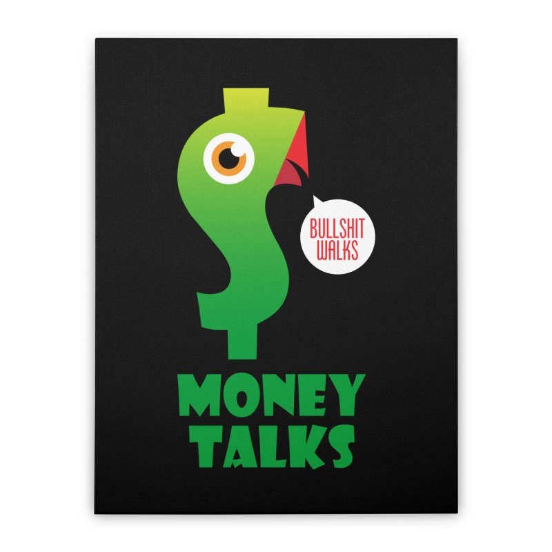 Money Talks Home Stretched Canvas by iconnico