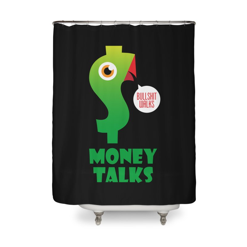 Money Talks Home Shower Curtain by iconnico