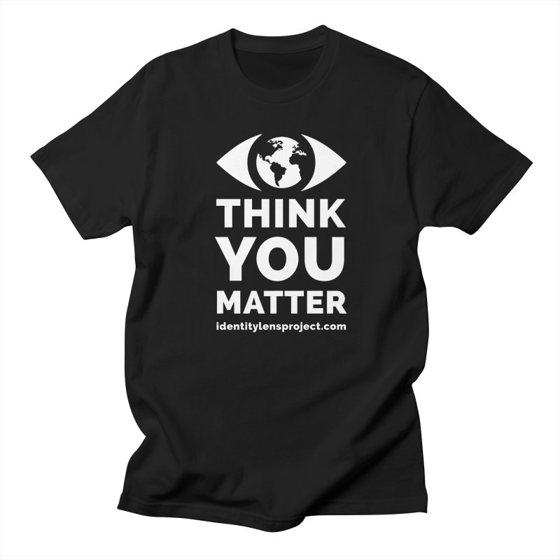 I Think You Matter (White Logo) - Original Identity-Lens Project Design Men's T-Shirt by The Identity-Lens Project (Nonprofit) Official