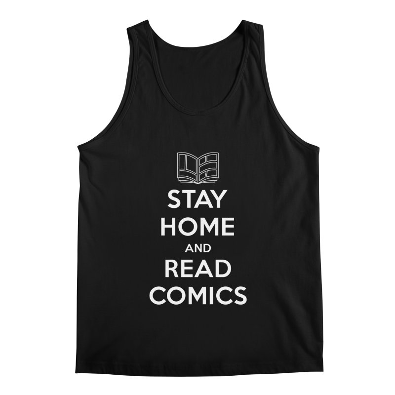 Stay Home and Read Comics Men's Regular Tank by iFanboy