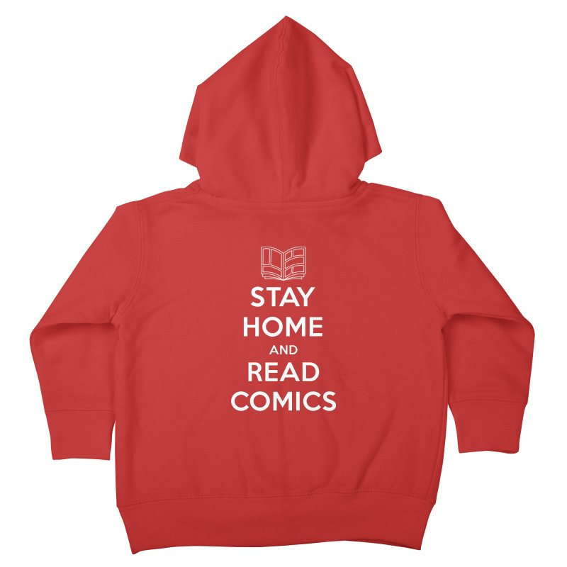 Stay Home and Read Comics Kids Toddler Zip-Up Hoody by iFanboy