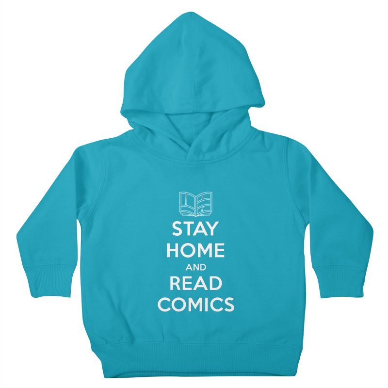 Stay Home and Read Comics Kids Toddler Pullover Hoody by iFanboy