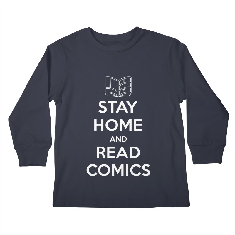 Stay Home and Read Comics Kids Longsleeve T-Shirt by iFanboy