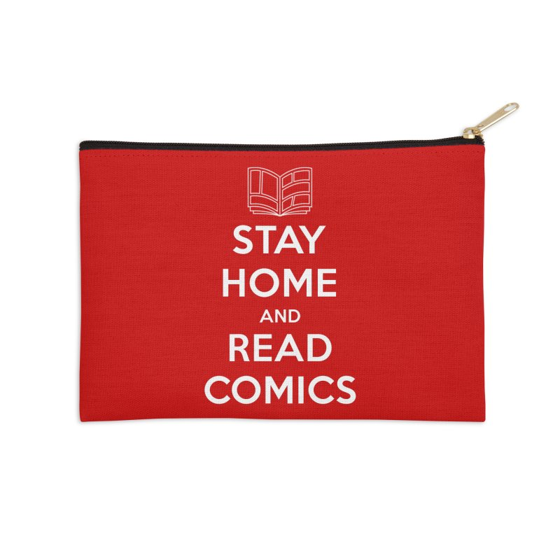 Stay Home and Read Comics Accessories Zip Pouch by iFanboy