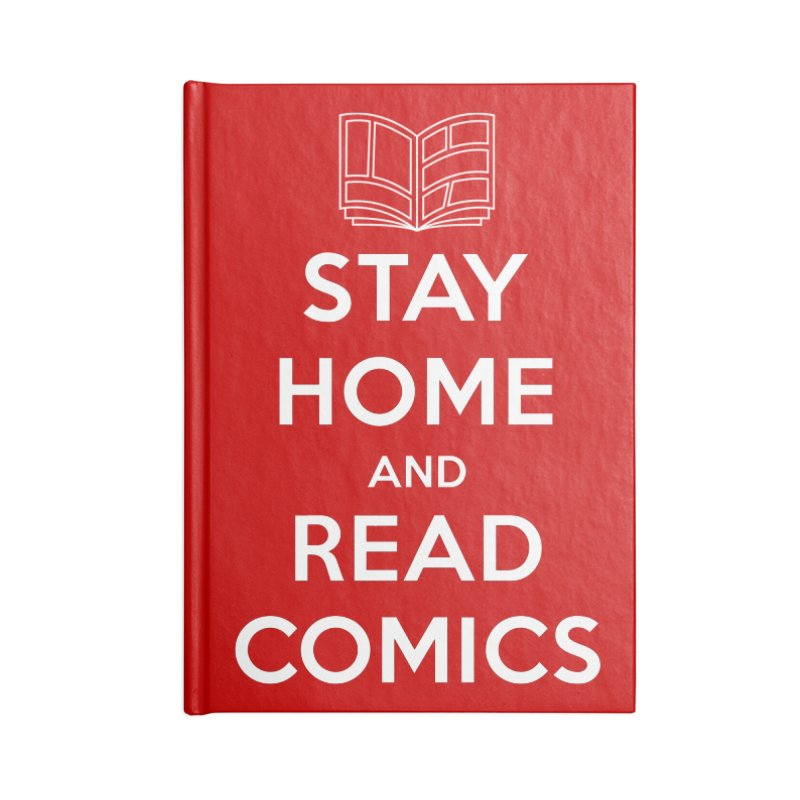 Stay Home and Read Comics Accessories Notebook by iFanboy