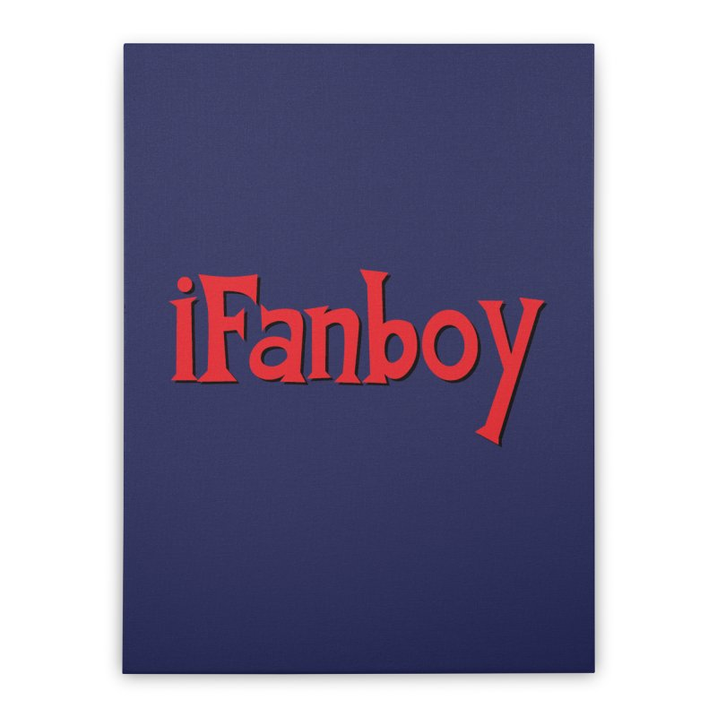 iFanboy Home Stretched Canvas by iFanboy