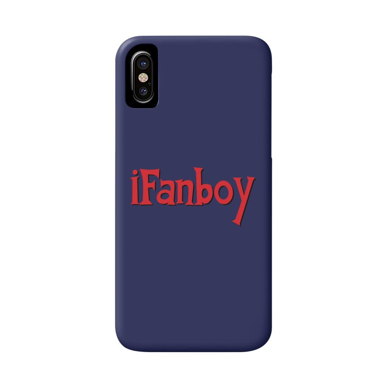 iFanboy Accessories Phone Case by iFanboy