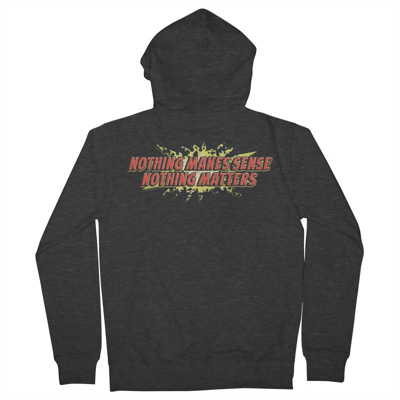 Nothing Makes Sense, Nothing Matters Women's Zip-Up Hoody by iFanboy