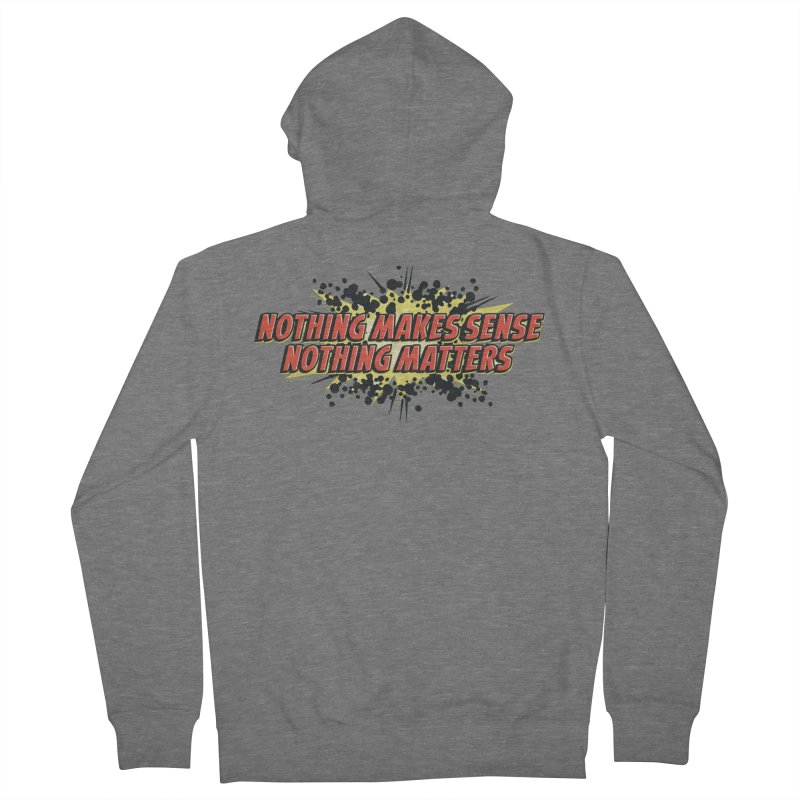 Nothing Makes Sense, Nothing Matters Men's Zip-Up Hoody by iFanboy