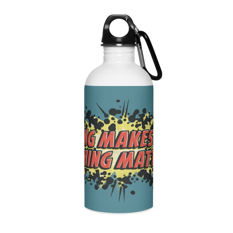 Nothing Makes Sense, Nothing Matters Accessories Water Bottle by iFanboy
