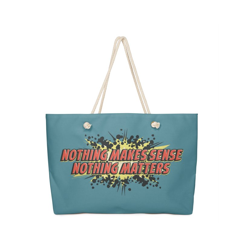 Nothing Makes Sense, Nothing Matters Accessories Bag by iFanboy