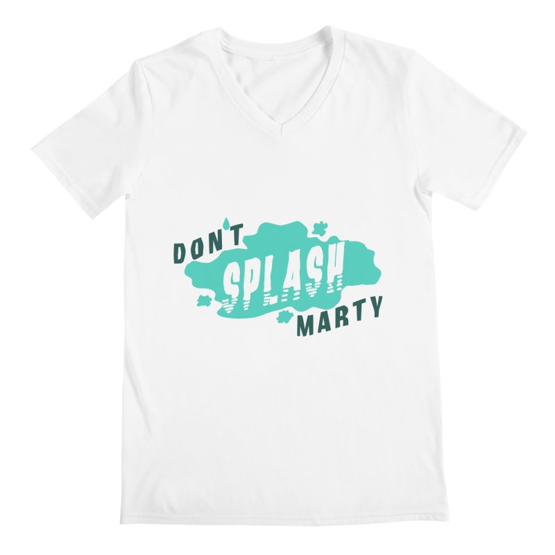 Don't Splash Marty Men's Regular V-Neck by iffopotamus