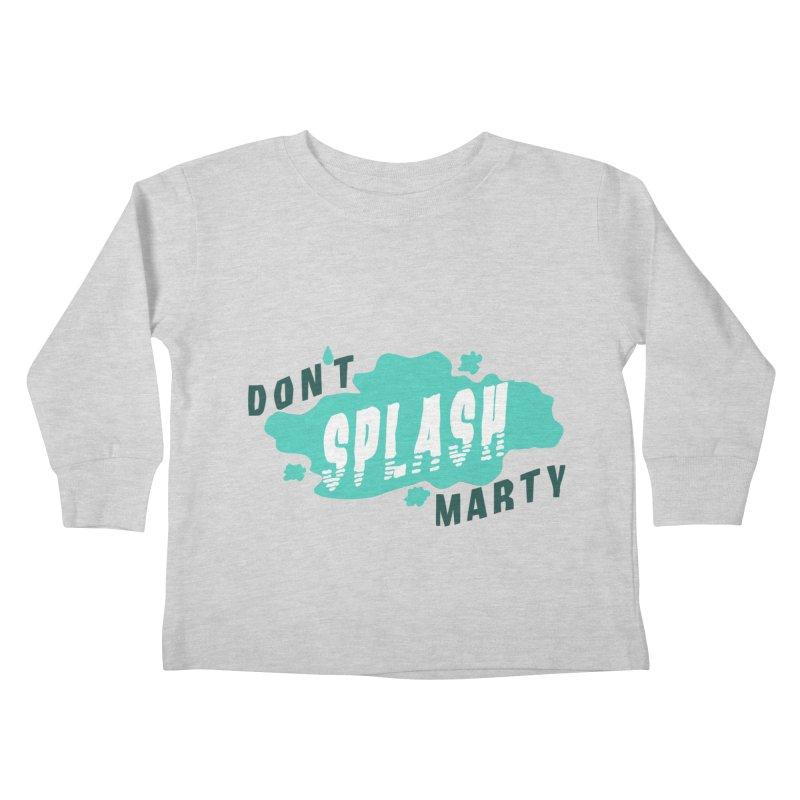 Don't Splash Marty Kids Toddler Longsleeve T-Shirt by iffopotamus
