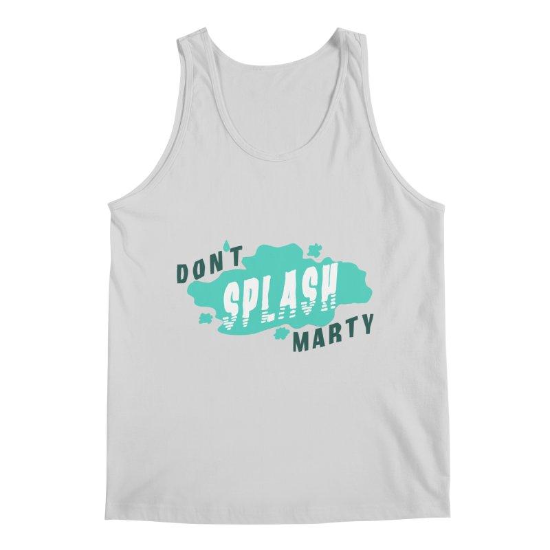Don't Splash Marty Men's Regular Tank by iffopotamus